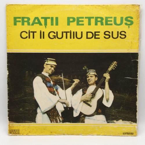 Fratii Petreus - Cat ii Gutiiu de Sus - Disc vinil