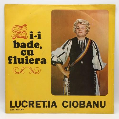 Lucretia Ciobanu – Zi-i Bade, Cu Fluiera - Disc vinil